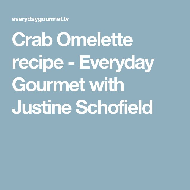 Crab Omelette recipe - Everyday Gourmet with Justine Schofield