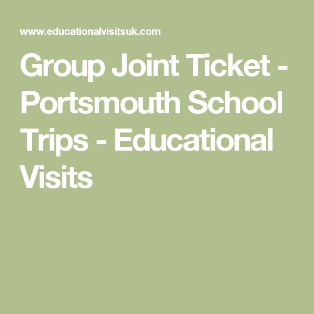 Group Joint Ticket - Portsmouth School Trips - Educational Visits