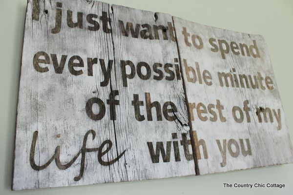 "Hunger Games quote: ""I just want to spend every possible minute of the rest of my life with you."" whitewashed onto barnwood and hung in the bedroom!"