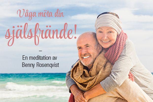 Våga möta din själsfrände – meditation av Benny Rosenqvist