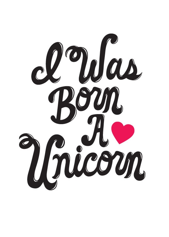 "I Was Born A Unicorn 8""x10"" print by Let's Die Friends. @C K Spy"