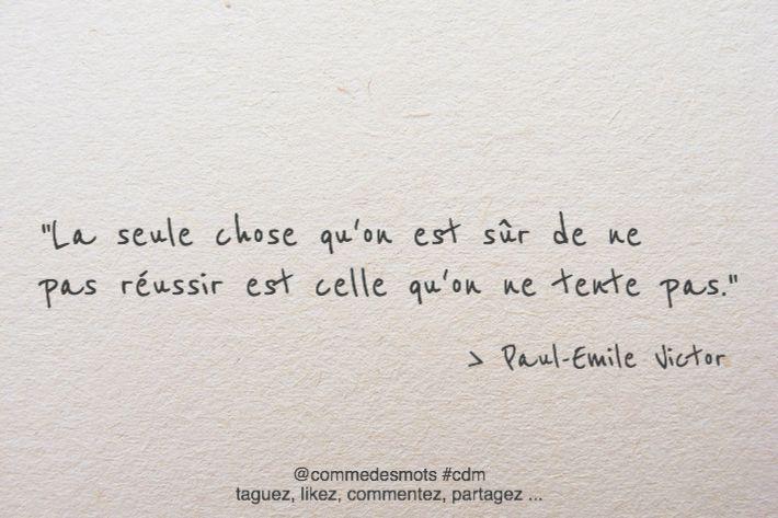 """""""La seule chose qu'on est sûr de ne pas réussir est celle qu'on ne tente pas."""" #citation issue de Dialogues à une voix de #PaulEmileVictor"""