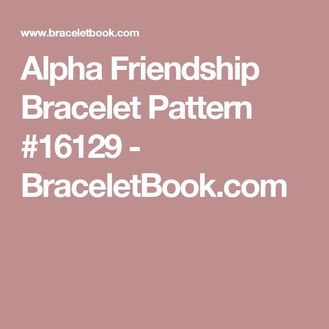 Alpha Friendship Bracelet Pattern #16129 - BraceletBook.com