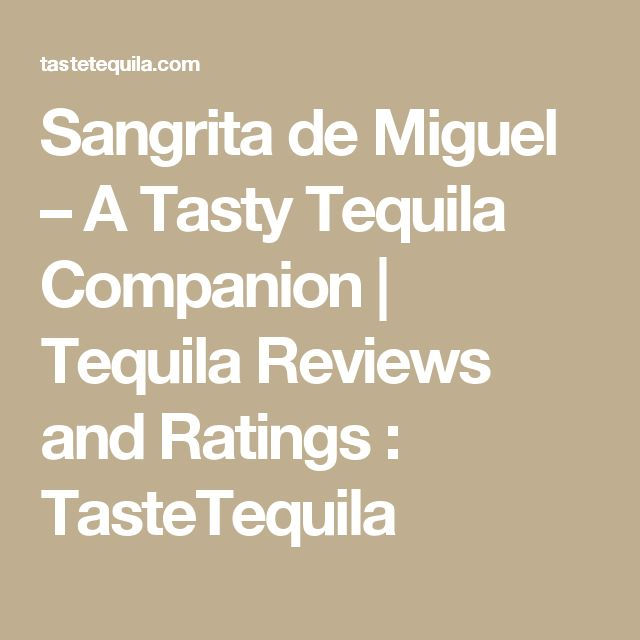 Sangrita de Miguel – A Tasty Tequila Companion | Tequila Reviews and Ratings : TasteTequila
