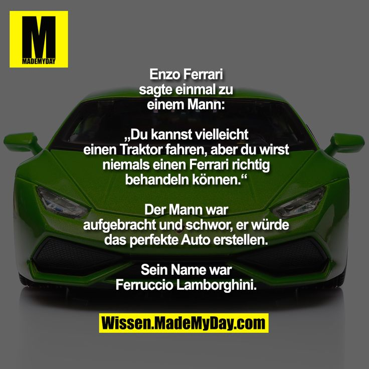 """Enzo Ferrari sagte einmal zu einem Mann:  """"Du kannst vielleicht einen Traktor … – Made My Day"""