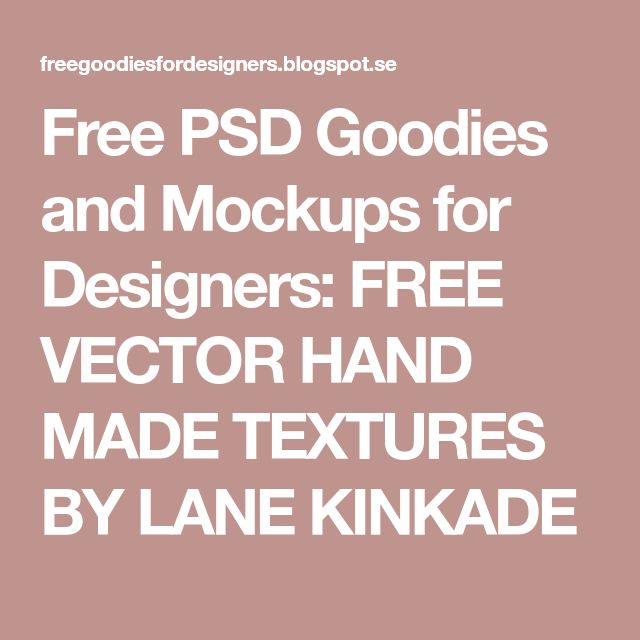 Free PSD Goodies and Mockups for Designers: FREE VECTOR HAND MADE TEXTURES BY LANE KINKADE