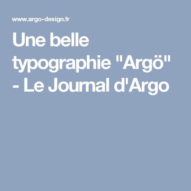 """Une belle typographie """"Argö"""" - Le Journal d'Argo"""
