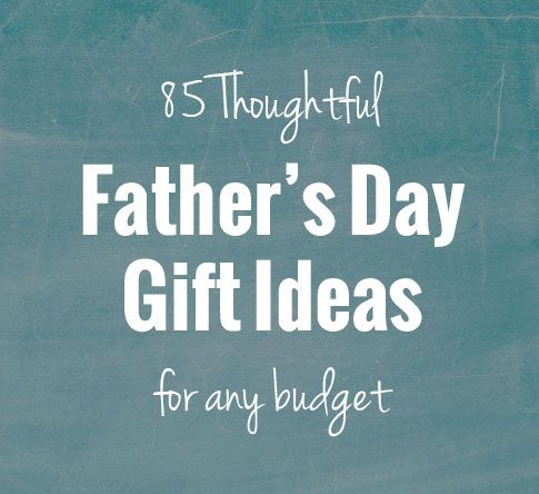 85 Thoughtful Father's Day Gift Ideas, for any budget | onelittleproject.com