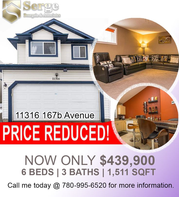 REPRICED! NOW ONLY $439,900 6BR 3T&B 11316 167b Avenue The seller shaved off $10,100 to make this dream home more affordable for you! From the original price of $450,000, it's now listed for only $439,900! Oh yes!