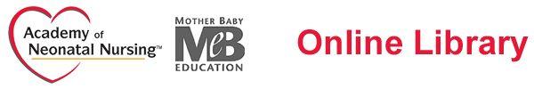Academy of Neonatal Nursing/Mother Baby Education