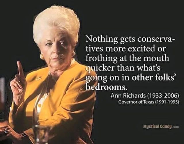Ann Richards, greatest Texas Governor EVER! And mother of Cecile Richards of Planned Parenthood.