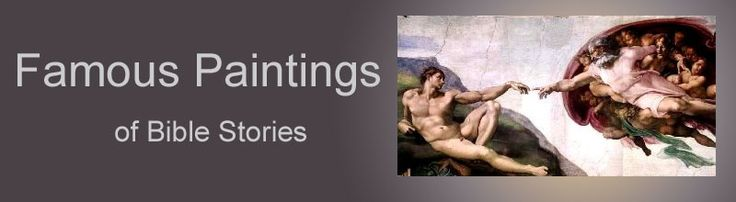 Famous paintings of Bible Stories, with image of painting in the Sistine Chapel of God creating Adam