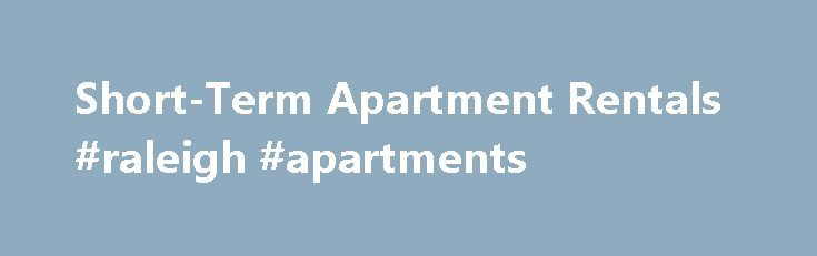 Short-Term Apartment Rentals #raleigh #apartments http://apartment.remmont.com/short-term-apartment-rentals-raleigh-apartments/  #apartment lease # The marketplace for leasebreaks and short-term rentals. AS SEEN IN THE NEW YORK TIMES AND THE DAILY BEAST Welcome to Leasebreak.com! We are a place to post and search for New York City leasebreaks, short-term rentals, and shares. We are a transparent marketplace for tenants, agents, and landlords. You can post and Continue Reading