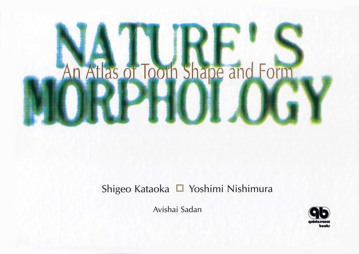 Title: Nature's Morphology - An Atlas of Tooth Shape and Form Author: Shigeo Kataoka, et al Publisher: Quintessence Publishing ISBN: 0-86715-411-X Year: 2002 http://www.quintpub.com/display_detail.php3?psku=B411X#.Unark5E6JFw