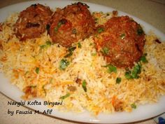 Nargisi Kofta Biryani   Fauzias Kitchen Fun. Each of the giant meatballs served with this biryani contains a whole boiled egg enclosed in the minced meat casing. Truly a luxurious meal!
