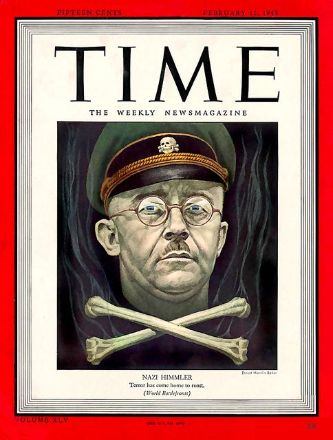 'Nazi Himmler - Terror has come home to roost.  Time Magazine, February 12, 1945