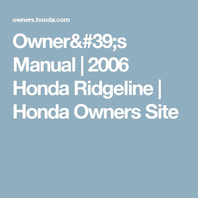 Owner's Manual | 2006 Honda Ridgeline | Honda Owners Site