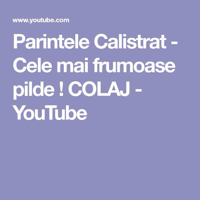 Parintele Calistrat - Cele mai frumoase pilde ! COLAJ - YouTube