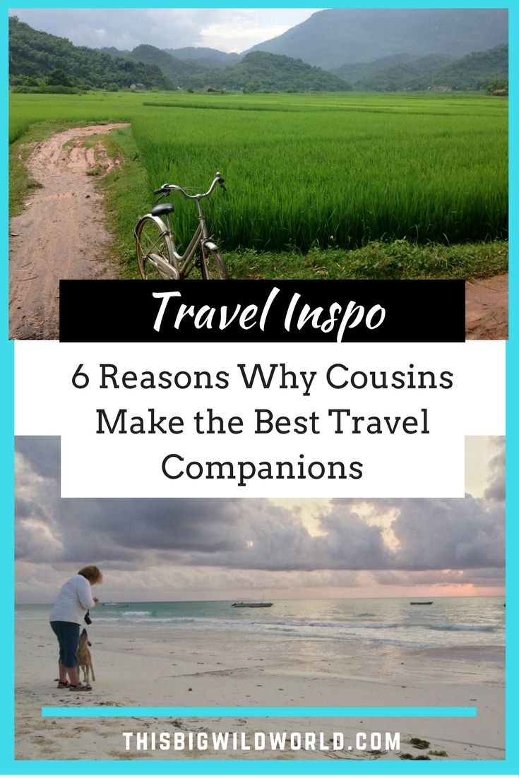 6 Reasons Why Cousins Makes the Best Travel Companions | #travel | #travelcompanions | #travelbuddy | #travelblogger | #familytravel | #thisbigwildworld