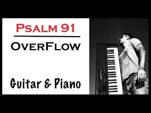Psalm 91 - OverFlow - Worship Instrumental guitar and piano Music - Soaking - Prophetic Music