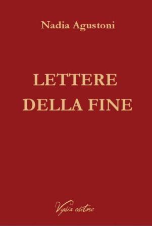 """""""Lettere della fine"""", antologia di poesie di Nadia Agustoni #lettere #poesia #fine #nadiaagustoni"""