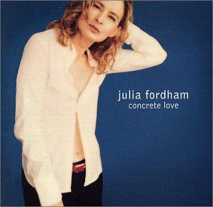 Amazon.com: Concrete Love - Julia Fordham: Julia Fordham: Music