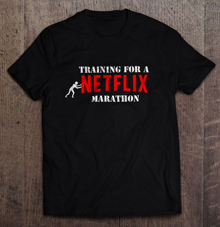 Training For A Netflix Marathon T-Shirt