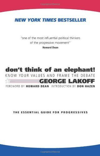 Don't Think of an Elephant!: Know Your Values and Frame the Debate by George Lakoff, http://www.amazon.ca/dp/1931498717/ref=cm_sw_r_pi_dp_aT3btb1QATAG8