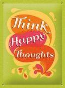Valentijnsdag Kado Tip Think Happy Thoughts gebold reliëf metalen wandplaat metalen borden/metal signs formaat : 20 cm x 15 cm voorzien van 4 bevestiging gaatjes Bijzonder mooi bord met een prachtig voelbaar reliëf ! Een mooi geschenk voor uzelf of om cadeau te geven ....