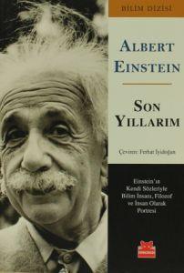 Son Yıllarım - Son Yıllarım - Albert Einstein - Kırmızı Kedi Yayınevi - Bilim Adamları - 15,75 TL
