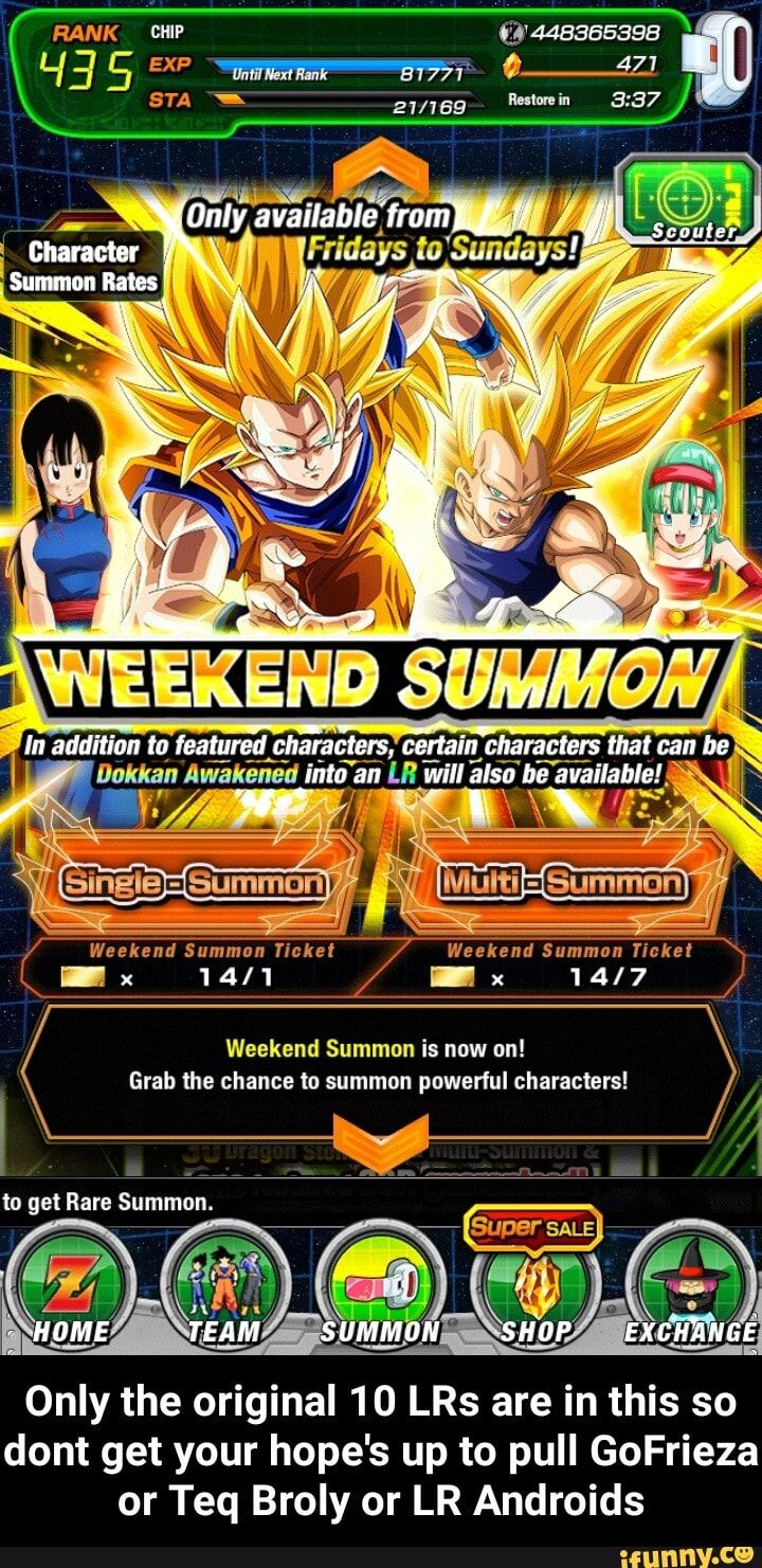 Only The Original 10 Lrs Are In This So Dont Get Your Hope S Up To Pull Gofrieza Or Teq Broly Or Lr Androids Ifunny Memes The Originals Funny Dragon