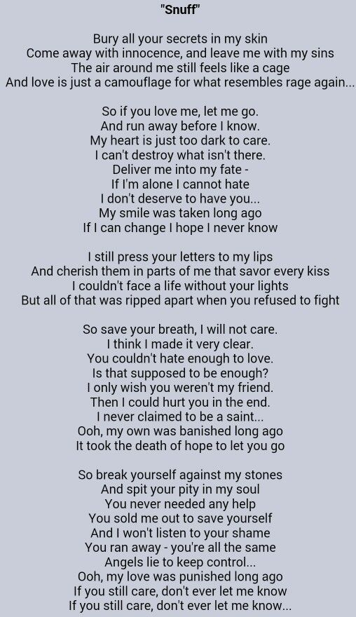 Snuff - Slipknot... I dog usually listen to this but I thought the lyrics were deep