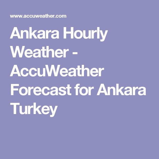 Ankara Hourly Weather - AccuWeather Forecast for Ankara Turkey