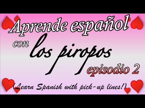 Spanish Pick-up Lines - Episode 2