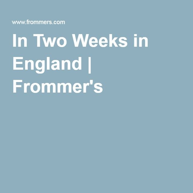 In Two Weeks in England | Frommer's