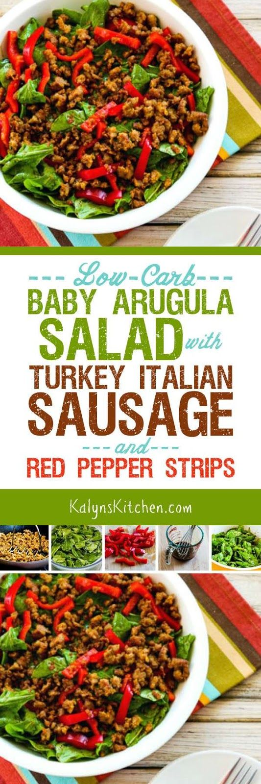 Low-Carb Baby Arugula Salad with Turkey Italian Sausage and Red Pepper Strips is an unusual combination that absolutely works, and this tasty salad is also Keto, low-glycemic, gluten-free, dairy-free, and South Beach Diet friendly. [found on KalynsKitchen.com]