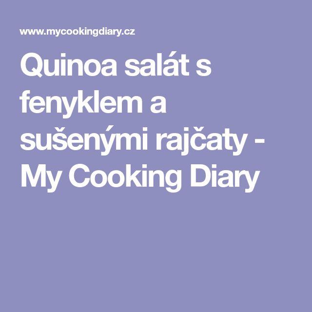 Quinoa salát s fenyklem a sušenými rajčaty - My Cooking Diary