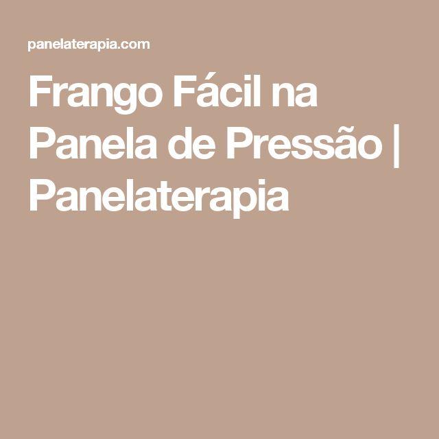 Frango Fácil na Panela de Pressão | Panelaterapia