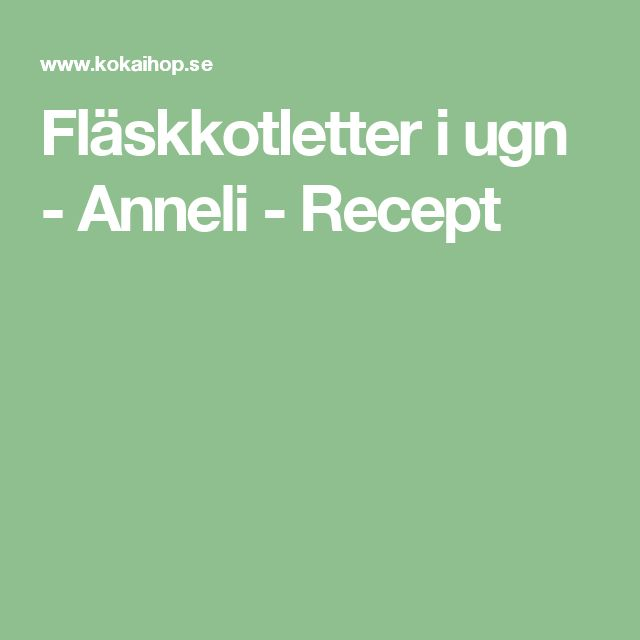Fläskkotletter i ugn - Anneli - Recept