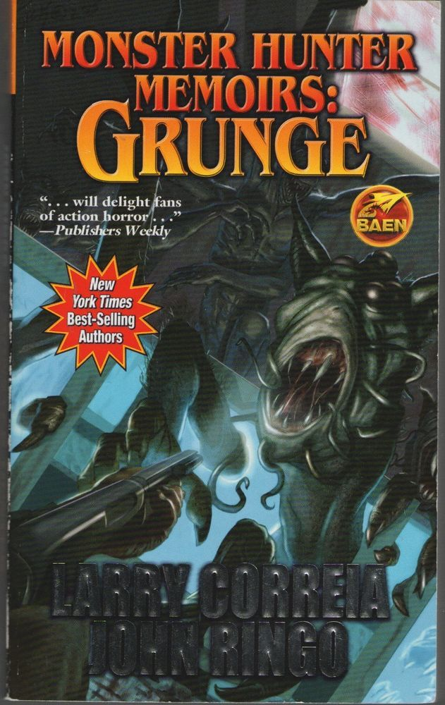 Monster Hunter Memoirs Grunge 1 By Larry Correia And John Ringo