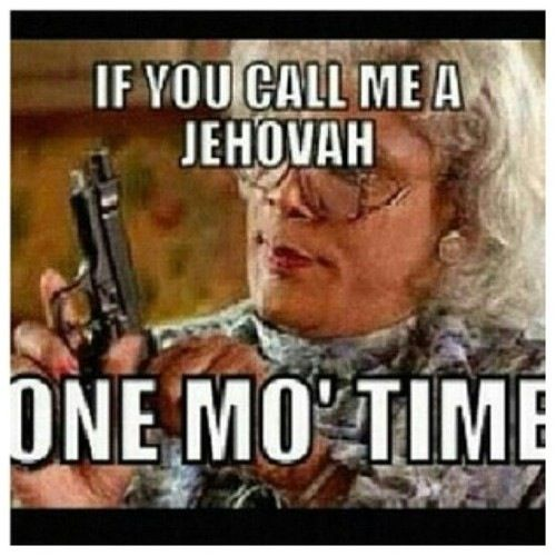 We're Jehovah's WITNESSES!!! hahahahaha thought only people I knew did this lol