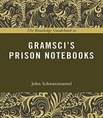The Routledge Guidebook To Gramsci'S Prison Notebooks PDF