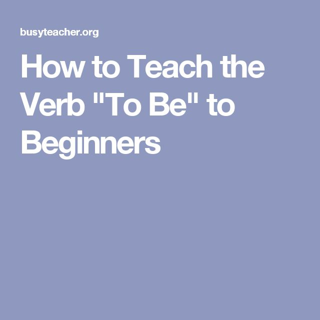 """How to Teach the Verb """"To Be"""" to Beginners"""