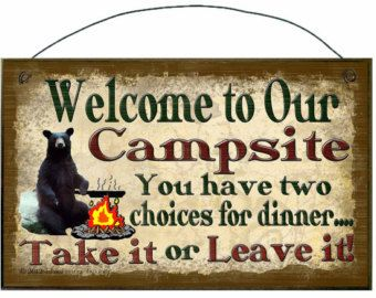 FUNNY RV CAMPING SIGNS | ... Have Two Choices For Dinner Black Bear SIGN Plaque Camping RV Camper