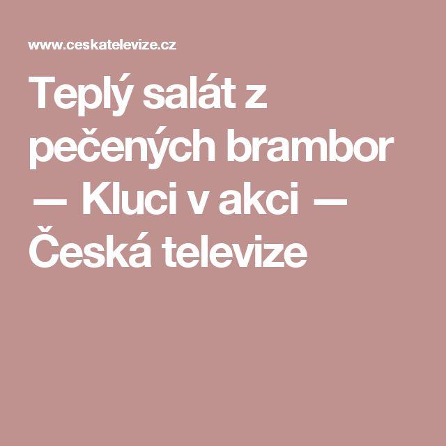 Teplý salát z pečených brambor — Kluci v akci — Česká televize