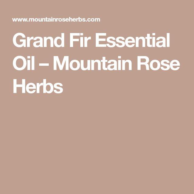 Grand Fir Essential Oil – Mountain Rose Herbs