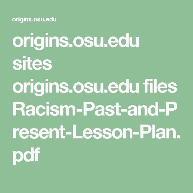 origins.osu.edu sites origins.osu.edu files Racism-Past-and-Present-Lesson-Plan.pdf