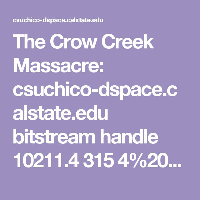 The Crow Creek Massacre:  csuchico-dspace.calstate.edu bitstream handle 10211.4 315 4%2018%202011%20Ashley%20Kendell.pdf?sequence=1