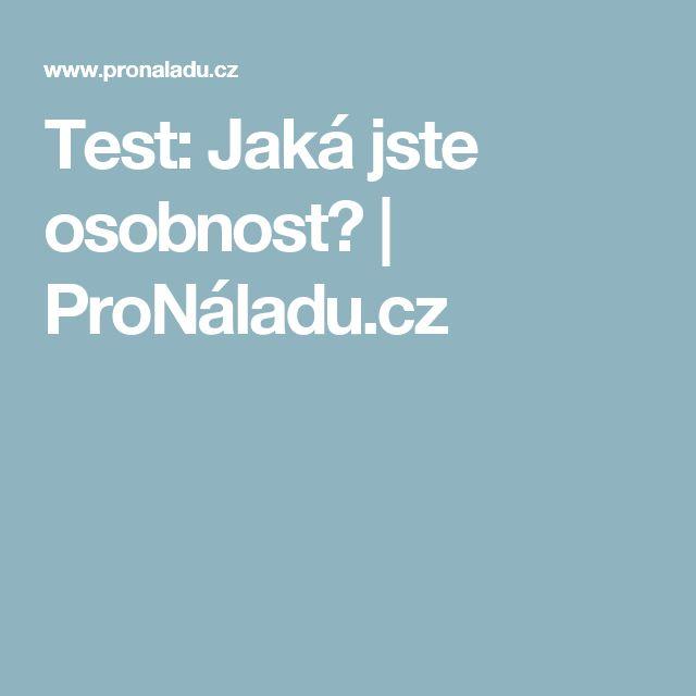 Test: Jaká jste osobnost? | ProNáladu.cz