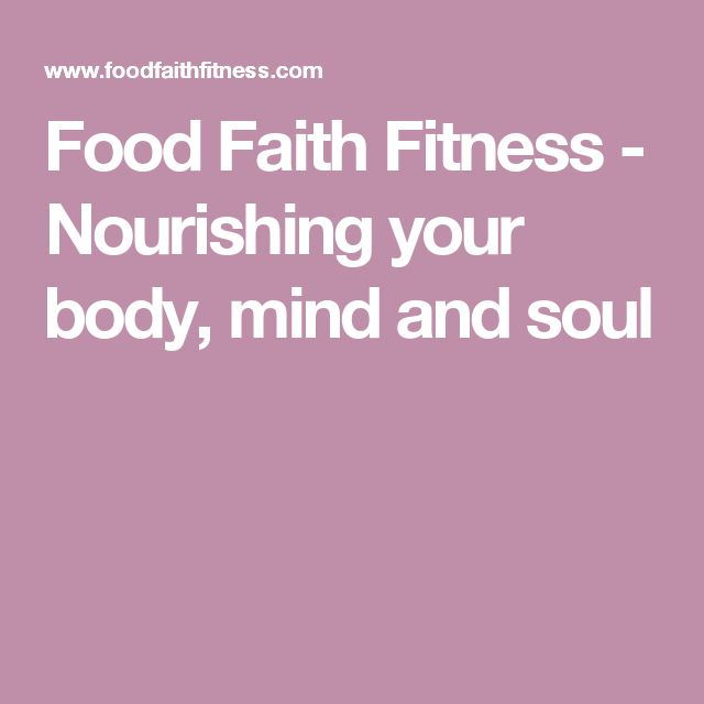 Food Faith Fitness - Nourishing your body, mind and soul